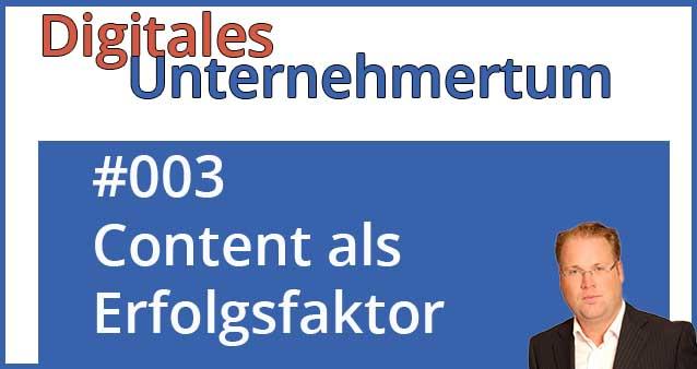 Content als Erfolgsfaktor für Ihr Business #003