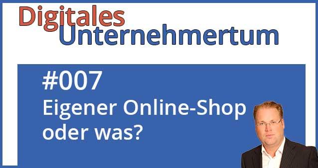 Lohnt ein eigener Online-Shop? #007