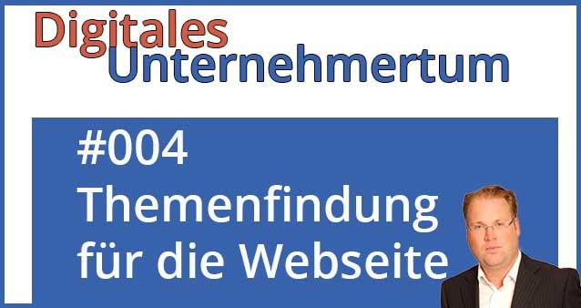 Themenfindung für die Webseite – was interessiert meine Kunden? #004