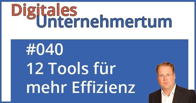 12 wichtige Tools und Tipps für mehr Effizienz im Unternehmen #040
