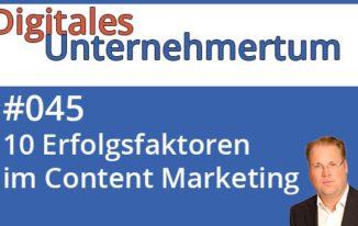 10 Erfolgsfaktoren von Content Marketing und warum jedes Unternehmen sich damit beschäftigen sollte #045