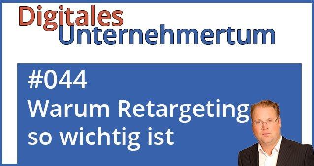 Warum ReTargeting ein echte Waffe im Online-Marketing ist #044