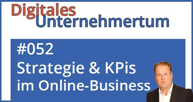 Strategie & KPIs im Online-Business #052