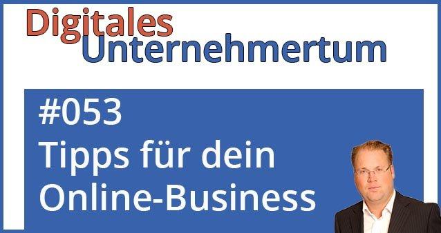 10 Tipps für KMUs wenn es um den Start oder Erweiterung des Online Business geht #053