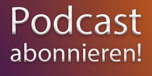 Podcast abonnieren