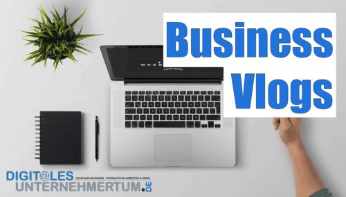 Neues Format: Business Vlogs für noch mehr Inspiration rund um das digitale Unternehmertum