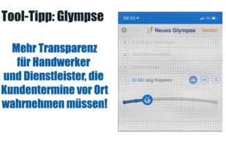 Tool-Tipp: Glympse – so kannst du als Unternehmen für mehr Transparenz bei Kundenterminen sorgen #238