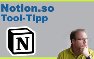 Tool-Tipp: Notion.so – mehr als nur Ersatz für Evernote, Trello & Co.