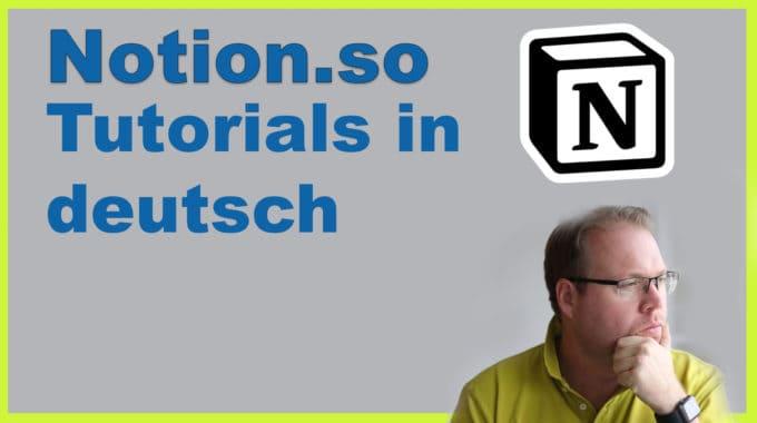 Notion Tutorials auf deutsch – mehr Produktivität im Alltag