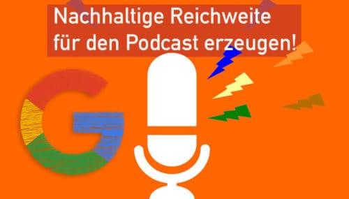 Mit der eigenen Website nachhaltig mehr Reichweite für den eigenen Podcast aufbauen – so geht's #291