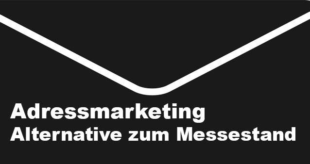 Adressenmarketing statt Messestand