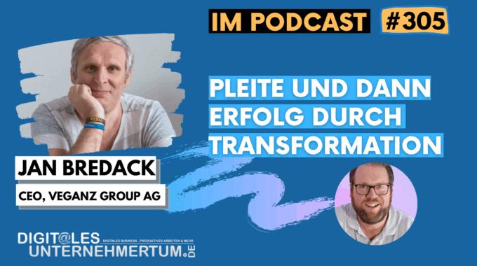 Pleite und dann Erfolg durch Transformation – im Gespräch mit Veganz CEO Jan Bredack #305