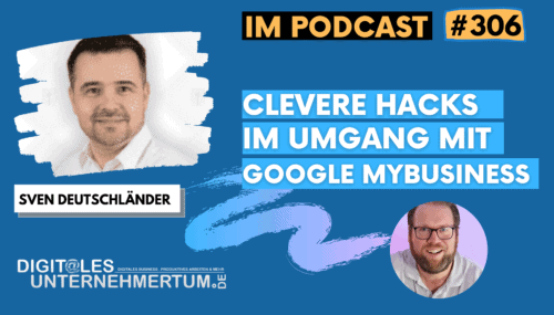 Clevere Hacks im Umgang mit Google MyBusiness für mehr lokale Sichtbarkeit #306