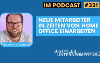 Marsch ins digitale Unternehmertum: Einarbeitung neuer Mitarbeiter in Zeiten vom Home Office #321