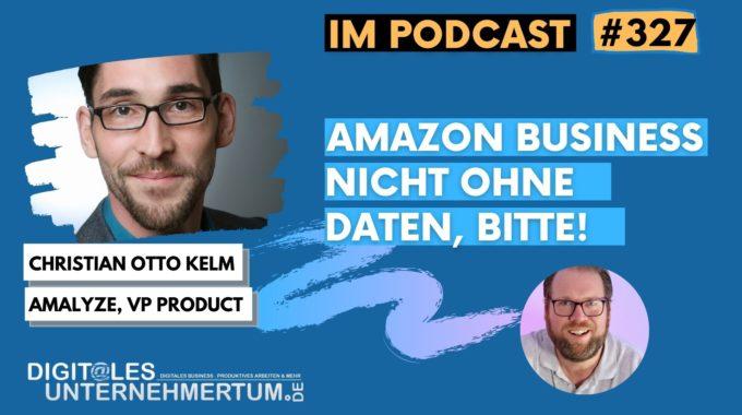 Amazon Business – was man nicht messen kann, kann man nicht steuern #327