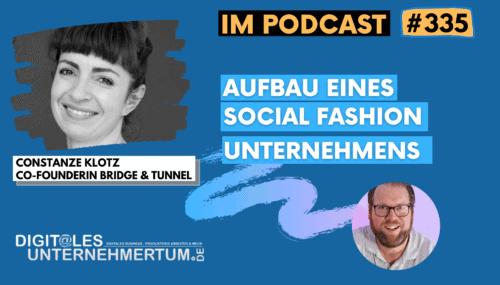 Wie Constanze Klotz ihr Social Fashion Unternehmen aufbaut #335