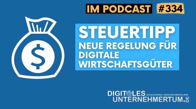 Steuertipp: Neue Regelung für Abschreibung digitaler Wirtschaftsgüter #334