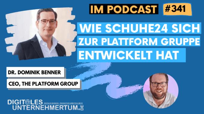 Wie sich aus schuhe24 eine Plattform-Gruppe entwickelt hat – im Gespräch mit Dr. Dominik Benner  #341