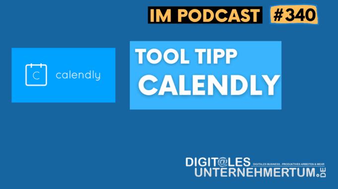 Tool-Tipp: Mit Calendly Termine und Meetings effizienter gestalten #340