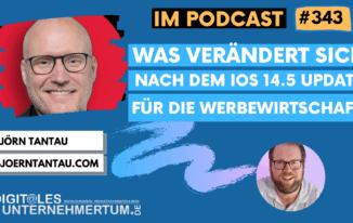 Die Auswirkungen von iOS 14.5 für Werbetreibende – war es das mit Facebook Ads & Co.? (Interview mit Björn Tantau) #343