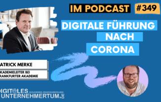 Digitale Führung nach Corona – was hat sich verändert und muss sich wieder verändern? #349