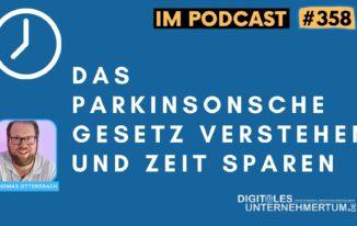 Das Parkinsonsche Gesetz verstehen und Zeit effizienter einsetzen #358
