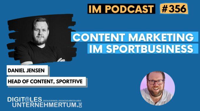 Content Marketing im Sportbusiness – mit Daniel Jensen von Sportfive #356